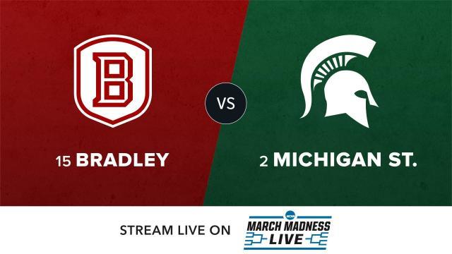 15 Bradley vs 2 Michigan State