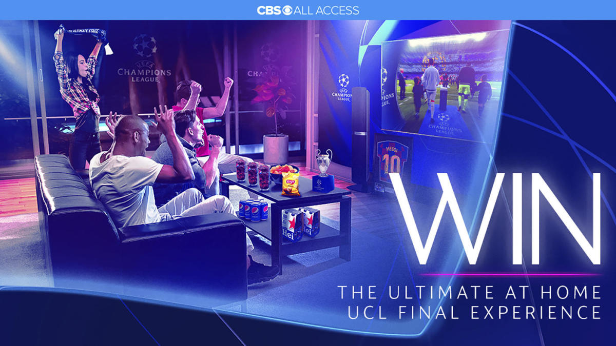 how to win the ultimate at home uefa champions league final experience and a free year of cbs all access cbssports com uefa champions league final experience